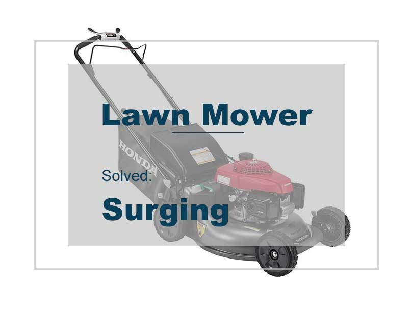 troubleshoot   lawn mower  surging engine
